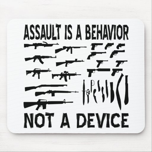 Assault Is A Behavior Not A Gun or Knife Device Mouse Pads