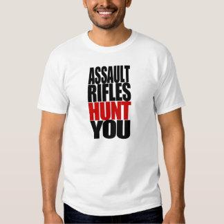 Assault Rifles Hunt YOU! T Shirt