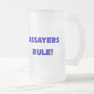Assayers Rule! 16 Oz Frosted Glass Beer Mug
