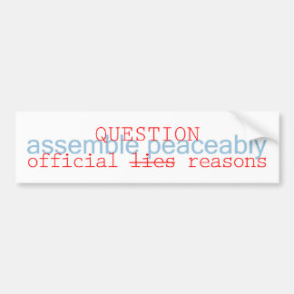 Assemble Peaceably, Question Official Answers Bumper Sticker