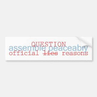 Assemble Peaceably, Question Official Answers Bumper Sticker