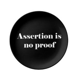 Assertion Is No Proof Porcelain Plates