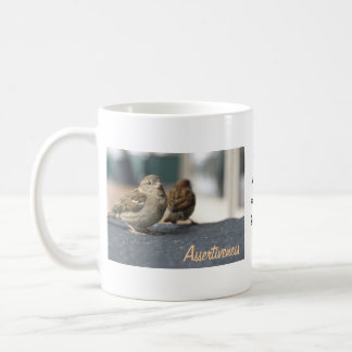 Assertiveness Sparrows Quote Coffee Mug