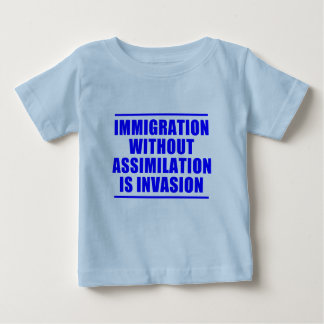 Assimilation Not Multiculturalism Baby T-Shirt