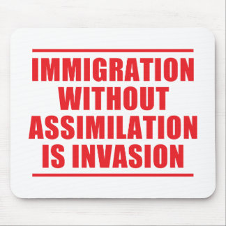 Assimilation Not Multiculturalism Mouse Pad