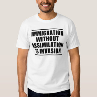 Assimilation Not Multiculturalism Shirts