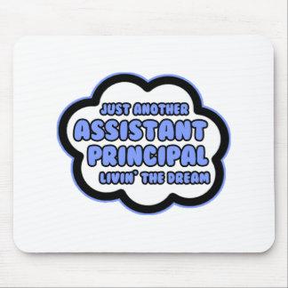 Assistant Principal .. Livin' The Dream Mouse Pad