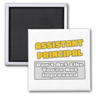 Assistant Principal .. You're Impressed Magnet