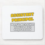Assistant Principal .. You're Impressed Mouse Pad