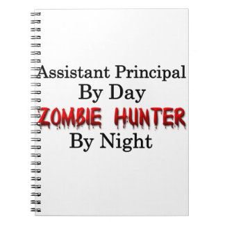 Assistant Principal/Zombie Hunter Spiral Notebook