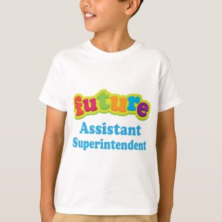 Assistant Superintendent (Future) For Child T-Shirt