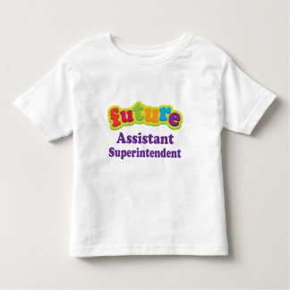 Assistant Superintendent (Future) For Child Toddler T-shirt