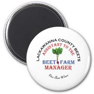Assistant to the Beet Farm Manager 2 Inch Round Magnet