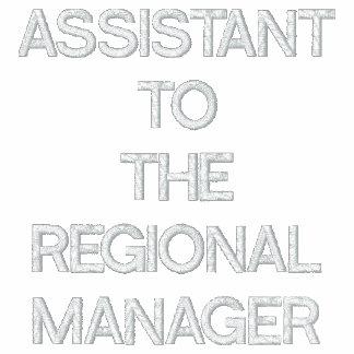 ASSISTANT TO THE REGIONAL MANAGER HOODY