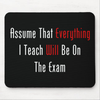 Assume That Everything Will Be On The Exam Mousepads