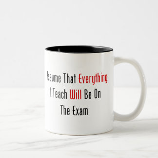 Assume That Everything Will Be On The Exam Two-Tone Coffee Mug