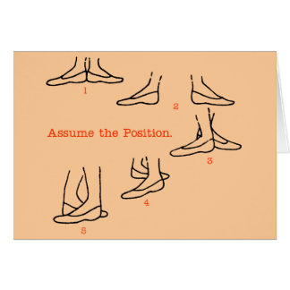 Assume the Position Ballet Gifts Greeting Card
