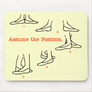 Assume the Position Ballet Gifts Mouse Pad