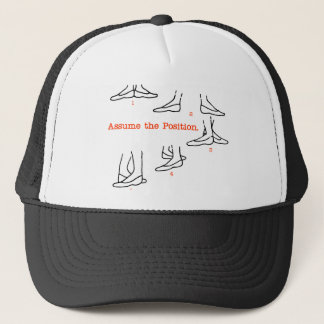 Assume the Position Ballet Gifts Trucker Hat