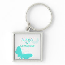 Asthma's Not Contagious Key Chain