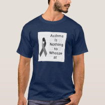 Asthma's Nothing to Wheeze At T-Shirt