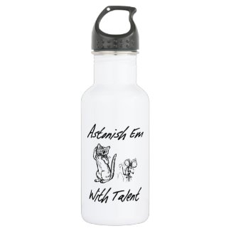 Astonish Em with Talent 18oz Water Bottle