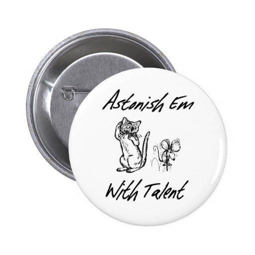 Astonish Em with Talent Pin