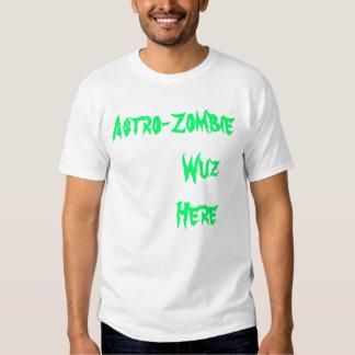 Astro-Zombie         Wuz        Here Tee Shirt