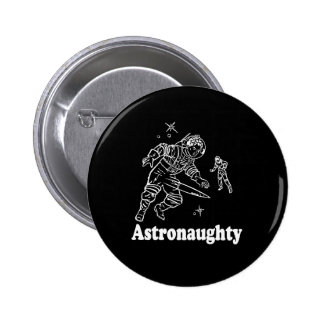ASTRONAUGHTY BUTTON