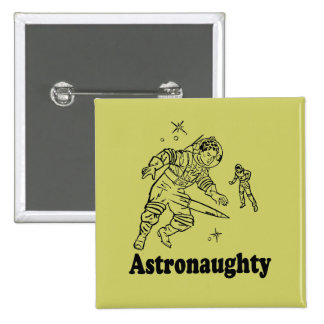 ASTRONAUGHTY BUTTONS