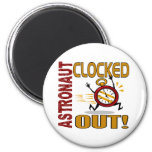 Astronaut Clocked Out Magnet