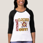 Astronaut Clocked Out Tshirts