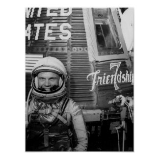 Astronaut John Glenn poses beside Friendship 7 Poster