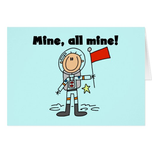 Astronaut Mine All Mine t-shirts and gifts Greeting Card