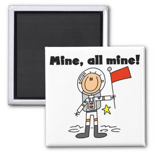 Astronaut Mine All Mine t-shirts and gifts 2 Inch Square Magnet