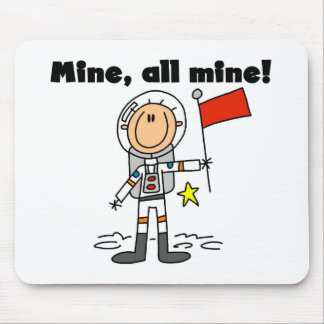 Astronaut Mine All Mine t-shirts and gifts Mouse Pad