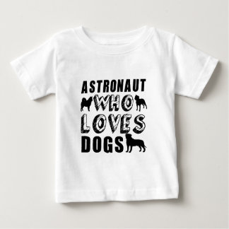 astronaut Who Loves Dogs Baby T-Shirt
