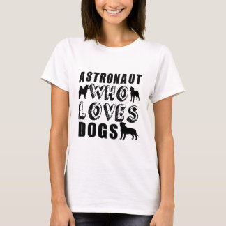 astronaut Who Loves Dogs T-Shirt