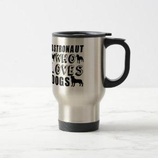 astronaut Who Loves Dogs Travel Mug