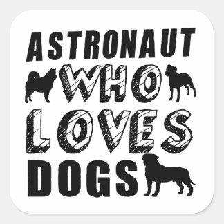 astronauta que ama perros pegatina cuadrada