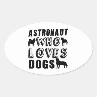 astronauta que ama perros pegatina ovalada