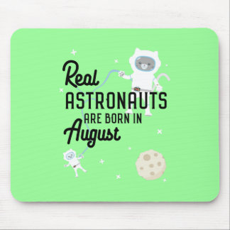 Astronauts are born in August Ztw1w Mouse Pad