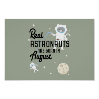 Astronauts are born in August Ztw1w Poster