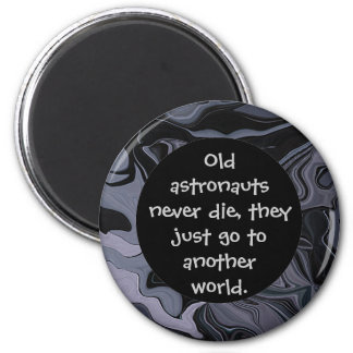 astronauts never die humor 2 inch round magnet