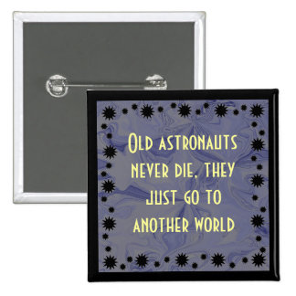 astronauts never die humor button