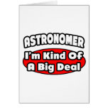 Astronomer...Big Deal Greeting Cards
