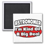 Astronomer...Big Deal Magnet