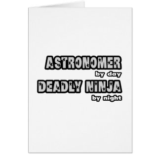 Astronomer By Day...Deadly Ninja By Night Card