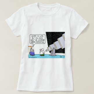 astronomer late universe keeps expanding T-Shirt