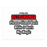 Astronomer ... Stand Back ... Work My Magic Post Card